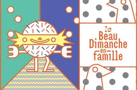 Le Beau Dimanche en Famille